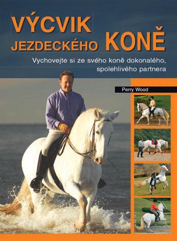 Kniha Výcvik jezdeckého koně – Perry Wood